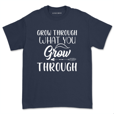 Grow Through What You Go Through Shirt Summer Trend Positive Vibes T-Shirt Unisex Positive Thoughts Tops Tee
