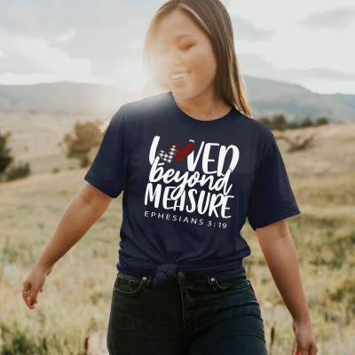 Loved Beyond Measure Ephesians 3:19 Shirt Christian Bible Verse Valentines T-Shirt