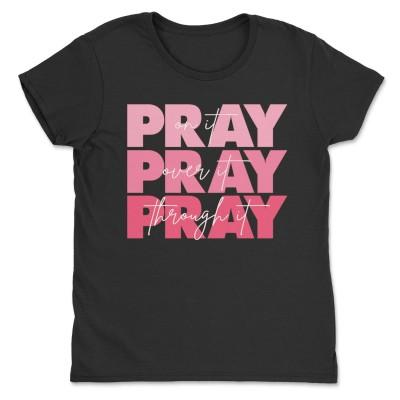 Pray On It Shirts Pray Over it Pray Through it Hope Love Bible Verse Tee