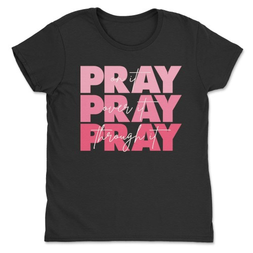 Pray On It Shirts Pray Over it Pray Through it Hope Love Bible Verse Tee