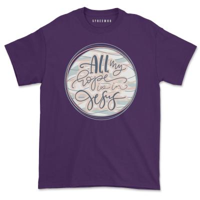 All My Hope is in Jesus Tee Bible Verse Shirts Faith Christian Prayer T-Shirt
