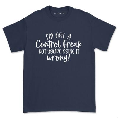 I'm Not A Control Freak But You're Doing It Wrong Shirt Women Funny Sarcastic T-Shirt Summer Casual Attitude Tee