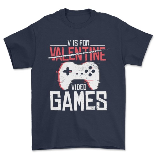 V Is For Video Games Funny Valentines Day Gamer Boy Men Unisex Gift T-Shirt
