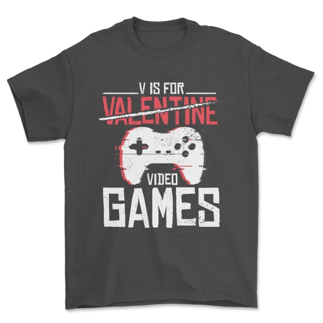 V Is For Video Games Funny Valentines Day Gamer Boy Men Unisex Gift T-Shirt