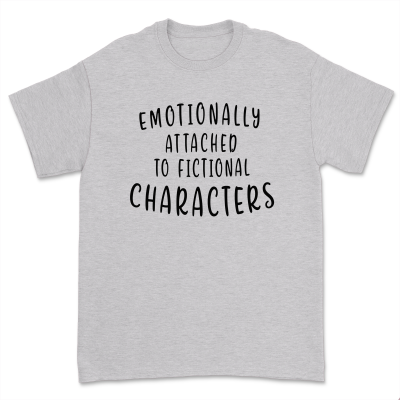 Emotionally Attached To Fictional Characters Shirt Book Reading Lover T-Shirt Blogger Bookish Romance Tops Tee
