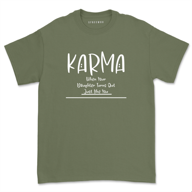 Karma When Your Daughter Turns out Like You Shirt Mothers Day Gift Mom Of Girls Short Sleeve Tee Top