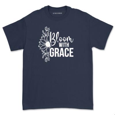Bloom With Grace Shirt Inspirational Flower Gardening Tee Positive Floral Bouquet T Shirt Tops