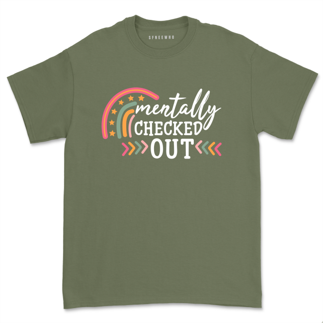Mentally Checked Out Shirt Funny Mom Sarcastic T-Shirt Short Sleeve Rainbow Tops tee Mothers Day Gift
