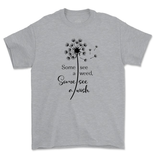 Some See A Weed Others See A Wish Shirt Festival Clothing Flower Positive Faith Hope Love Peace Tee