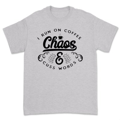 I Run On Coffee Chaos Cuss Words T Shirt Women Funny Short Sleeve T-Shirt Mom Gift