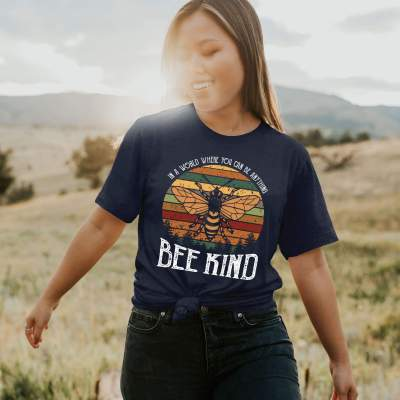 In A World Where You Can Be Anything Be Kind Tee Shirt