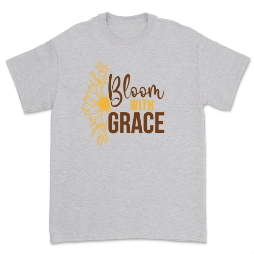 Bloom With Grace Shirt Inspirational Flower Gardening Tee Positive Floral Bouquet T Shirt Tops