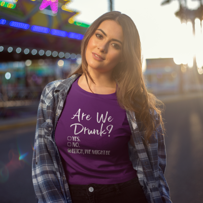 Are We Drunk Bitch We Might Be Shirt Women Funny Drunk T-Shirt Comfy Bride Bridesmaid Drinking Tee