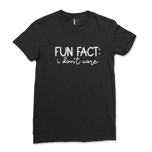 Fun Fact I Don't Care Shirt Women Sarcastic Sassy T-Shirt Funny Saying Quotes Tee Shirt with saying