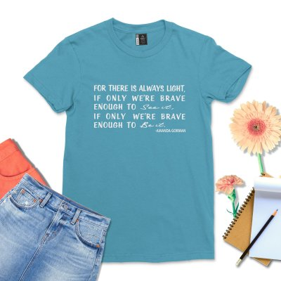 There Is Always Light Shirt Brave Enough To Be It T-Shirt Inauguration Poem tShirt Gift Madam Vp Kamala Harris Tee